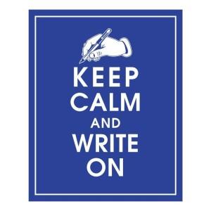 Keep-Calm-and-Write-On-true-writers-32054687-792-792