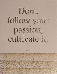 cultivate passion